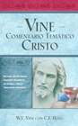 more information about Vine Comentario tematico: Cristo - eBook