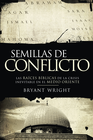 more information about Semillas de conflicto: Las raices biblicas de la crisis inevitable en el Medio Oriente - eBook