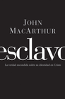 more information about Esclavo: La verdad escondida sobre tu indentidad en Cristo - eBook