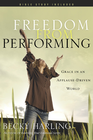 more information about Freedom from Performing: Grace in an Applause-Driven World - eBook