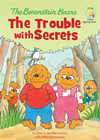 more information about The Berenstain Bears: The Trouble with Secrets - eBook