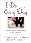 more information about I Do Every Day: Words of Wisdom for Newlyweds and Not So Newlyweds - eBook
