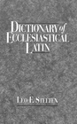 more information about Dictionary of Ecclesiastical Latin - eBook