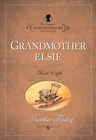 more information about Grandmother Elsie - eBook
