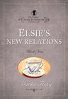 more information about Elsie s New Relations - eBook