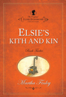 more information about Elsie s Kith and Kin - eBook