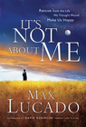 more information about It's Not About Me: Rescue From the Life We Thought Would Make Us Happy - eBook
