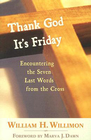 more information about Thank God It's Friday: Encountering the Seven Last Words from the Cross - eBook