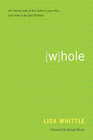more information about Whole: An Honest Look at the Holes in Your Life-and How to Let God Fill Them - eBook