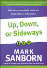 more information about Up, Down, or Sideways: How to Succeed When Times Are Good, Bad, or In Between - eBook