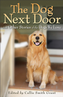 more information about Dog Next Door, The: And Other Stories of the Dogs We Love - eBook