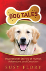 more information about Dog Tales: Inspirational Stories of Humor, Adventure, and Devotion - eBook