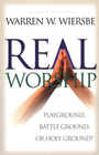more information about Real Worship: Playground, Battleground, or Holy Ground? - eBook