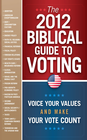 more information about The 2012 Biblical Guide to Voting: What the Bible says about 22 key political issues for 2012 - eBook