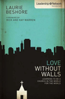 more information about Love Without Walls: Love Without Walls: Learning to Be a Church In the World For the World - eBook