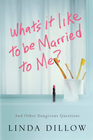 more information about What's It Like to Be Married to Me? - eBook
