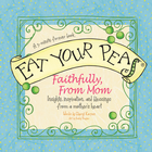 more information about Eat Your Peas Faithfully, Love Mom: Simple Truths and Happy Insights - eBook