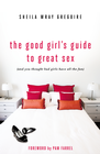 more information about The Good Girl's Guide to Great Sex: (And You Thought Bad Girls Have All the Fun) - eBook