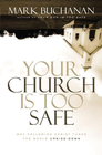 more information about Your Church Is Too Safe: Why Following Christ Turns the World Upside-Down - eBook