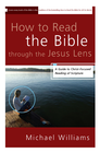 more information about How to Read the Bible through the Jesus Lens: A Guide to Christ-Focused Reading of Scripture - eBook