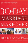 more information about 30-Day Marriage Makeover: How to get closer, communicate better, and experience more passion in your relationship by next mont - eBook