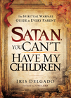 more information about Satan, You Can't Have My Children: The spiritual warfare guide for every parent - eBook