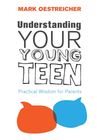 more information about Understanding Your Young Teen eBook: Practical Wisdom for Parents - eBook