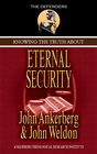 more information about Knowing the Truth About Eternal Security - eBook