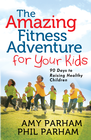 more information about Amazing Fitness Adventure for Your Kids, The: 90 Days to Raising Healthy Children - eBook