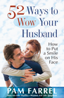 more information about 52 Ways to Wow Your Husband: How to Put a Smile on His Face - eBook