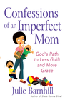 more information about Confessions of an Imperfect Mom: God's Path to Less Guilt and More Grace - eBook