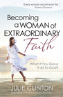 more information about Becoming a Woman of Extraordinary Faith: What If You Gave It All to God? - eBook