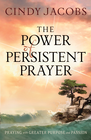 more information about Power of Persistent Prayer, The: Praying With Greater Purpose and Passion - eBook