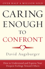 more information about Caring Enough to Confront: How to Understand and Express Your Deepest Feelings Toward Others - eBook