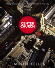 more information about Center Church: Doing Balanced, Gospel-Centered Ministry in Your City - eBook