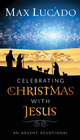 more information about Celebrating Christmas with Jesus: An Advent Devotional - eBook
