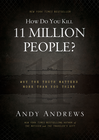 more information about How Do You Kill 11 Million People?: Why the Truth Matters More Than You Think - eBook