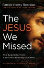 more information about The Jesus We Missed: The Surprising Truth About the Humanity of Christ - eBook