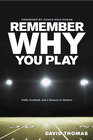 more information about Remember Why You Play: Faith, Football, and a Season to Believe - eBook