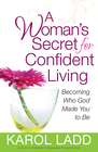 more information about Woman's Secret for Confident Living, A: Becoming Who God Made You to Be - eBook