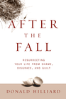 more information about After the Fall: Resurrecting Your Life from Shame, Disgrace, and Guilt - eBook