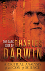 more information about The Darker Side of Charles Darwin: A Critical Analysis of an Icon of Science - eBook