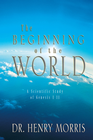 more information about The Beginning of the World: A Scientific Study of Genesis 1-11 - eBook