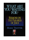 more information about What Are You Waiting For?: Sermons on the Parables of Jesus - eBook