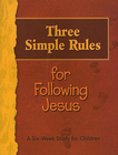 more information about Three Simple Rules for Following Jesus: A Six-week Study for Children - eBook