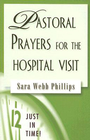 more information about Just in Time Series - Pastoral Prayers for the Hospital Visit - eBook