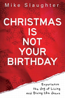 more information about Christmas is Not Your Birthday - eBook