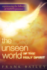 more information about The Unseen World of the Holy Spirit: Experiencing the Fullness of God's Presence - eBook
