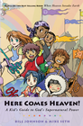more information about Here Comes Heaven!: A Kid's Guide to God's Supernatural Power - eBook