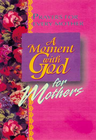 more information about A Moment with God for Mothers - eBook